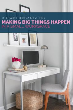 15 UHeart Organizing: Making Big Things Happen In A Small Workspace