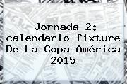 http://tecnoautos.com/wp-content/uploads/imagenes/tendencias/thumbs/jornada-2-calendariofixture-de-la-copa-america-2015.jpg Copa America 2015 Calendario. Jornada 2: calendario-fixture de la Copa América 2015, Enlaces, Imágenes, Videos y Tweets - http://tecnoautos.com/actualidad/copa-america-2015-calendario-jornada-2-calendariofixture-de-la-copa-america-2015/