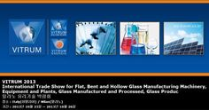 VITRUM 2013 International Trade Show for Flat, Bent and Hollow Glass Manufacturing Machinery, Equipment and Plants, Glass Manufactured and Processed, Glass Products for Industry   밀라노 유리기술 박람회