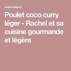 Poulet coco curry léger - Rachel et sa cuisine gourmande et légère