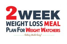 Your Two-Week Weight Loss Challenge for Weight Watchers – Easy Recipes
