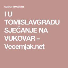 I U TOMISLAVGRADU SJEĆANJE NA VUKOVAR – Vecernjak.net
