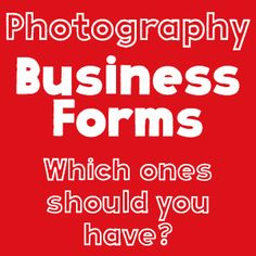 Trying to figure out which photography business forms you should have in place and what each one does - this blog post will tell you.