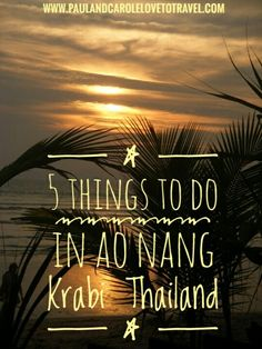 5 things to do in Ao Nang, Krabi, Thailand - are you visiting Ao Nang in Thailand? Here are some must do's! #aonang #krabi #thailand #sunsets #information #beach #cycling #food #drink