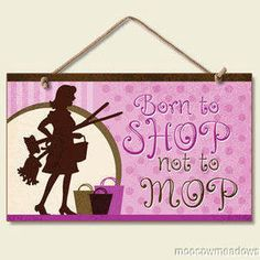 New Funny Born to Shop not to MOP Plaque Kitchen Sign Wall Decor Retro Maid Art   eBay