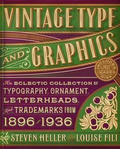 Vintage Type And Graphics: An Eclectic Collection of Typography, Ornament, Letterheads, and Trademarks from 1896 to 1936 of Steven Heller A Pap/Cdr Edition on 22 December 2011: Amazon.es: Libros
