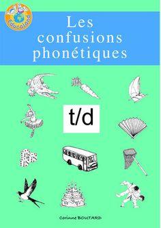 Les confusions phonétiques : t/d -  Plus de 60 fiches photocopiables !  Educaland.com