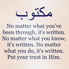 Put your trust in Allah Almighty, and you will eventually see your life unfold in the simplest yet sweetest of ways.