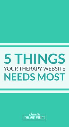Does your private practice website have these 5 things? #therapy