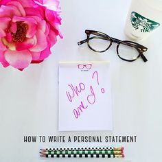 How to Write a Personal Statement: for help in college admissions, internships, or job applications.