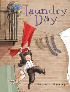 """""""Laundry Day"""" By: Maurie J. Mannin; J Graphic - Manning http://find.minlib.net/iii/encore/record/C__Rb2980900"""