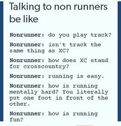 Also, all these questions your non-running friends pose you: | 24 Pictures That Will Make Way Too Much Sense To Runners
