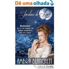 Jardins de Luar: Romance de época eBook: Ambra Blanchett: Amazon.com.br: Loja Kindle