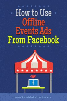 How to use offline events ads from Event Marketing, Facebook Marketing, Internet Marketing, Social Media Marketing, Digital Marketing, Business Marketing, Mobile Marketing, Marketing Ideas, Content Marketing
