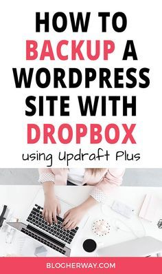 Having a backup of your website is essential. Learn how to backup a WordPress site to Dropbox using the plugin UpdraftPlus. Check out more WordPress tutorials on how to start a blog. #wordpress #wordpressplugins #WordpressTips