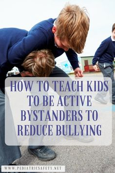 How to Teach Kids to Be Active Bystanders to Reduce Bullying When active student bystanders intervene correctly, studies find they can stop the bullying more than half the time and within 10 seconds. The best news is that child advocates and parents can teach kids these skills. Here are the steps you need to know