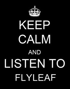 :) Flyleaf is such an inspiration. There music is encouraging and uplifting. Their music has helped me so much. Their lyrics help encourage me. My heart broke when I found out that Lacey was leaving the band. I am happy for Lacey though she has a beautiful family.  I am glad that Flyleaf will continue to make music. Lacey is beautiful inside and out. She is my biggest role model and inspiration.