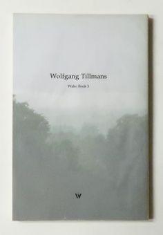 Wolfgang Tillmans: Wako Book 3 | ヴォルフガング・ティルマンス Wolfgang Tillman, Photo Book, Book Art, Contemporary Art, Art Photography, Books, Design, Fine Art Photography, Libros