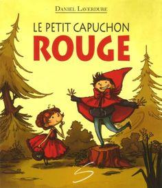 Le petit Capuchon rouge - Daniel Laverdure SOULIÈRES ÉDITEUR Maxime, Comic Books, Comics, Movie Posters, Art, Traditional Tales, Classic, Reading, Livres