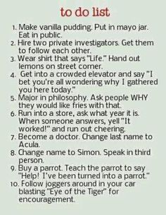 To do list funny laugh hilarious bucket list what to do haha Very Funny, The Funny, Freaking Hilarious, Super Funny, Crazy Funny, Crazy Humor, That's Hilarious, Hilarious Quotes, Seriously Funny