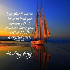 If You Love Someone, Love You, Goeie Nag, Sailing Ships, True Love, That Look, Healing, Boat, Real Love