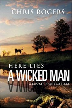 Amazon.com: Here Lies a Wicked Man: A Booker Krane Mystery (The Booker Krane Series Book 1) eBook: Chris Rogers: Kindle Store