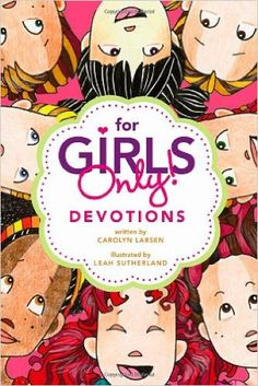Amazon.com: For Girls Only! Devotions (9781414322094): Carolyn Larsen, Leah…