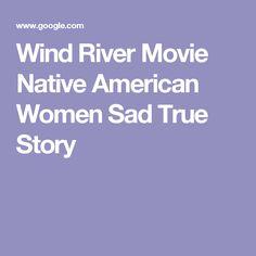 Wind River Movie Native American Women Sad True Story