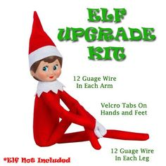 Suffering from Limp Elf Syndrome? Well, ELF 2.0 is Here to Save the Day!! Never suffer again from an Elf that won't stay in place! Can't seem to replicate the idea you saw on the internet? This kit in