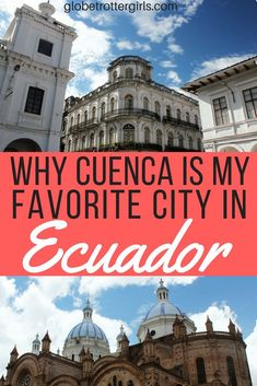After not being impressed by most of the cities I had visited in Ecuador, I had high hopes for Cuenca. I had heard great things about the city. Luckily Cuenca lived up to its great reputation and I really enjoyed my time in the city. Click through to find out how to spend a week in Cuenca. | Globetrotter Girls #cuenca #ecuador #southamerica #travel #SouthAmericaTravelGirl