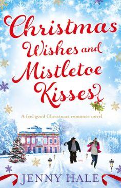 christmas wishes and mistletoe kisses jenny hale 9781910751541 netgalley - Best Christmas Novels