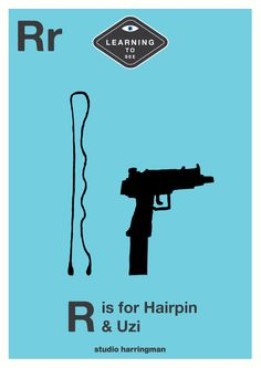 Rr - R is for Hairpin and Uzi