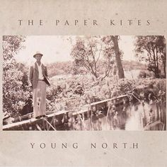 THE PAPER KITES - YOUNG NORTH