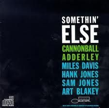 Google Image Result for http://cweeds.files.wordpress.com/2010/05/album-cannonball-adderley-somethin-else.jpg