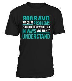91Bravo We Solve Problems #91Bravo