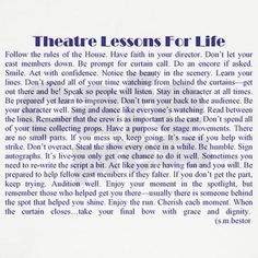"Theater Lessons for Life...but instead of ""it's nice to help with strike"" make that a ""you better help with strike or else"""