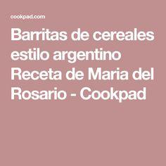 Barritas de cereales estilo argentino Receta de Maria del Rosario - Cookpad