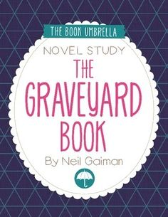 The Graveyard BookThis is a novel study for The Graveyard Book by Neil Gaiman. 40 pages of student work, plus an answer key!This novel study divides The Graveyard Book into eight sections for study. Each section covers one chapter of the book.This The Graveyard Book novel study includes the following: The Graveyard Book novel study title page for students Before reading The Graveyard Book worksheet Author research worksheet Character chart (2 pages) Dictionary Look-up sheets - one for each…