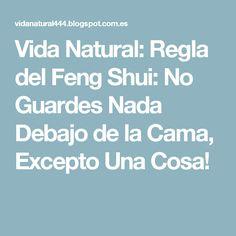 Vida Natural: Regla del Feng Shui: No Guardes Nada Debajo de la Cama, Excepto Una Cosa!