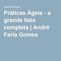 Práticas Ágeis - a grande lista completa | André Faria Gomes