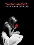 Tempo Imperfetto di Laura Pellegrini