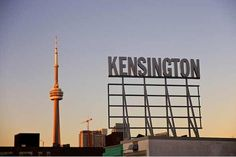 CN Tower with Kensignton sign. Photo via Jason Cook