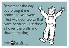 All.Gio when he colored on the wall.. no.shaving the dog..yet hahaha