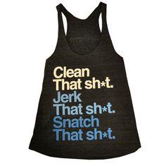 Clean it, Jerk it, Snatch It.....womens tank!  #crossfit #olylifting #weightlifting #crossfitgirls  http://hellalife.com - Anfarm - That Sh*t Womens Tri-blend Tank, $27.00 (http://www.hellalife.com/products/anfarm-that-sh-t-womens-tri-blend-tank.html)