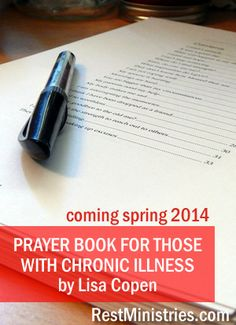 Just printed out my first rough draft on paper to start editing. If you have ever felt too tired to pray, wondered how to put the words together, forgotten those scriptures that apply to your chronic illness situation, I hope this book will touch your heart. ~Lisa