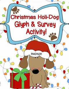 FREEBIE! Anyone?!? Christmas Holi-Dog! {Freebie~Glyph & Survey Activities!} product from Engaging-Lessons on TeachersNotebook.com