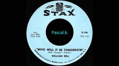 William Bell - Who will it be tomorrow