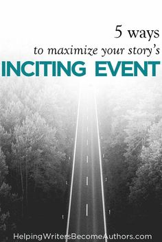Writing Tips on how to Maximize Your Story's Inciting Event