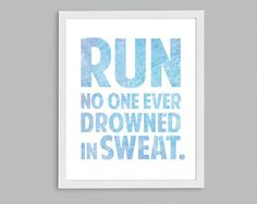 "11x14"" ""Run No One Drowned In Sweat"" watercolor typographic inspirational running quote -- Fitness Resolution, by StephLawsonDesign"