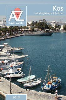 A to Z Guide to Kos 2013, including Nisyros and Bodrum by Tony Oswin. $20.00. Publication: January 11, 2013. Publisher: Arima Publishing (January 11, 2013)